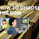 How to choose the BGM for WebCM and YouTuber Video.